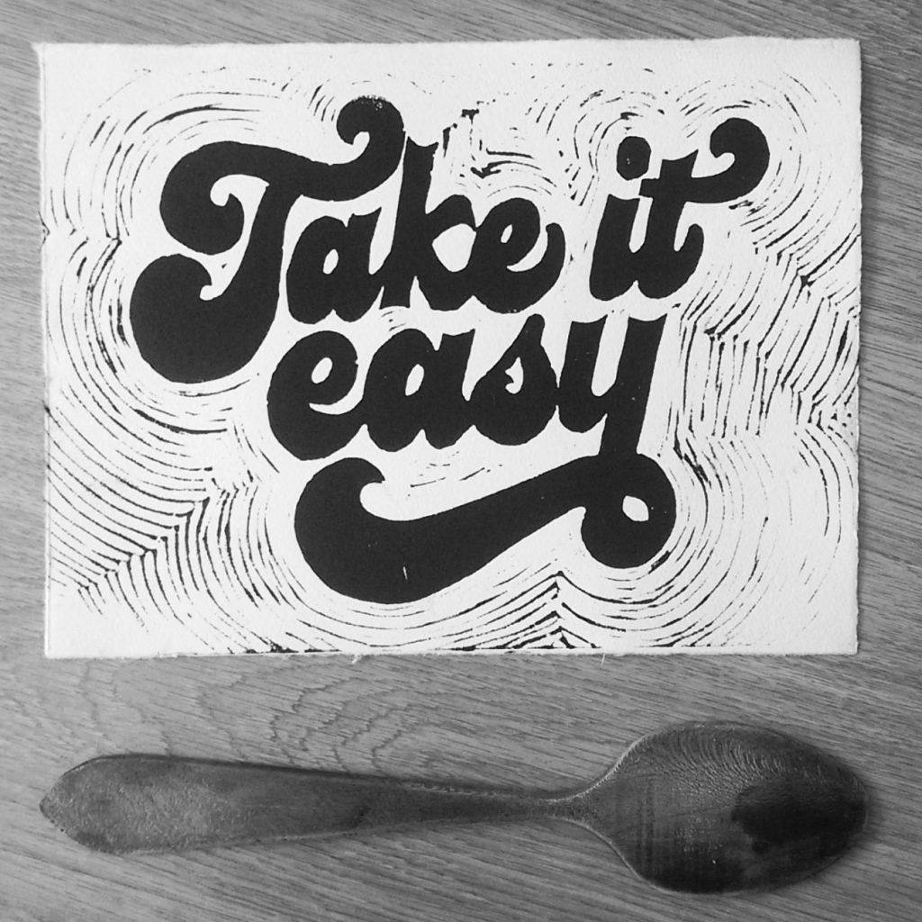 Take it easy printed